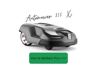le meilleur robot autonome Husqvarna 315 X Automower